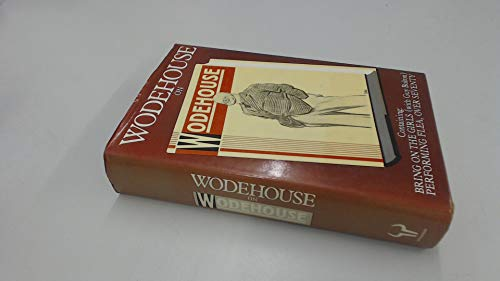 """9780091432102: Wodehouse on Wodehouse: """"Bring on the Girls"""", """"Performing Flea"""" and """"Over Seventy"""""""