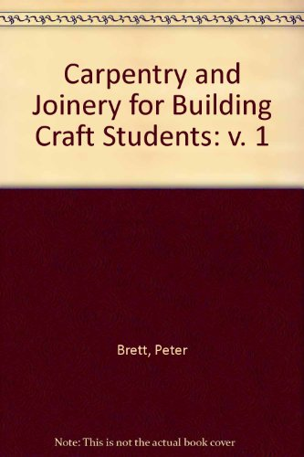 9780091435103: Carpentry and Joinery for Building Craft Students: v. 1