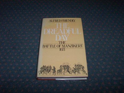 9780091435707: The Dreadful Day: The Battle of Manzikert, 1071