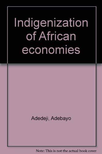Indigenization of African economies: Adebayo Adedeji