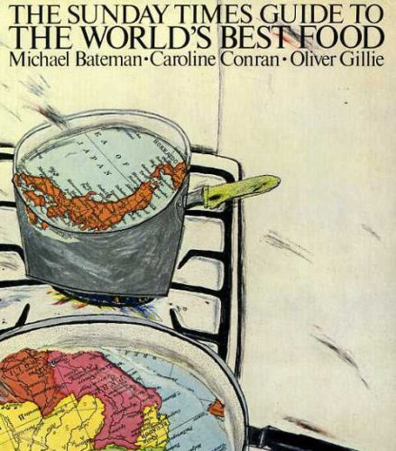 World's Best Food (9780091438906) by Michael Bateman; Caroline Conran; Oliver Gillie