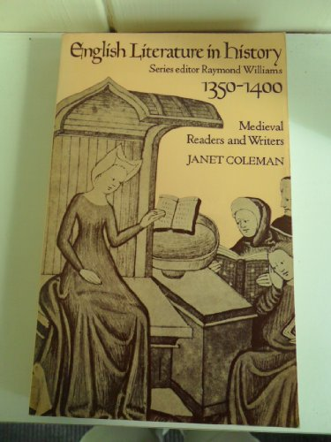 9780091441012: English Literature in History: 1350-1400: Mediaeval Readers and Writers