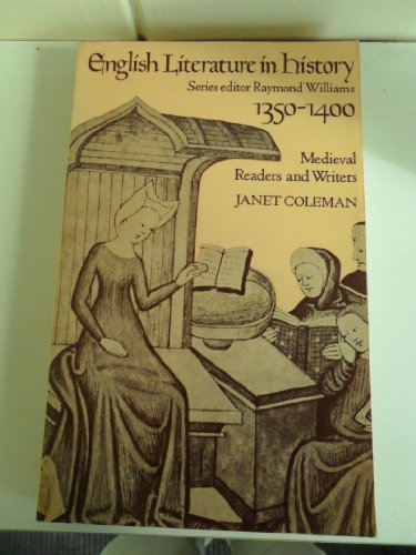 9780091441012: English literature in history, 1350-1400: Mediaeval readers and writers