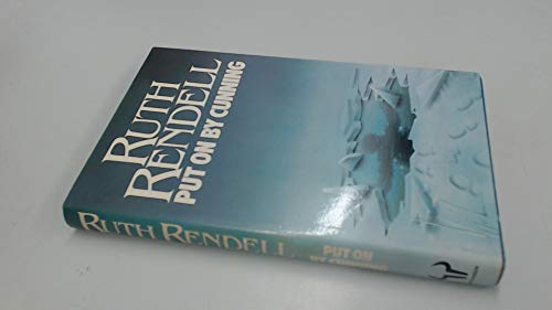 Put on by cunning: Rendell, Ruth