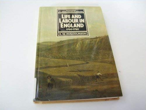 9780091443801: Life And Labour In England 1700-1780