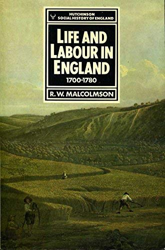 Life and Labour in England, 1700 - 1780.: Malcolmson, Robert