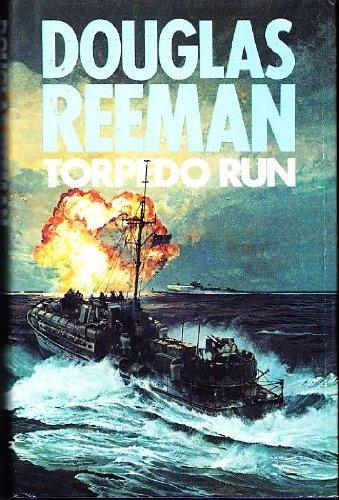 Torpedo Run: DOUGLAS REEMAN