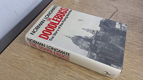 The Doodlebugs: Story of the Flying Bombs: Longmate, Norman
