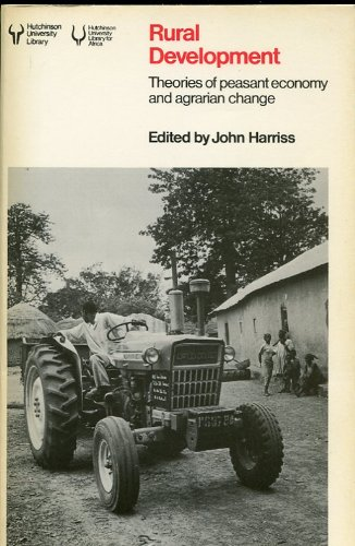 9780091447915: Rural Development: Theories of Peasant Economy and Agrarian Change (Hutchinson university library for Africa)