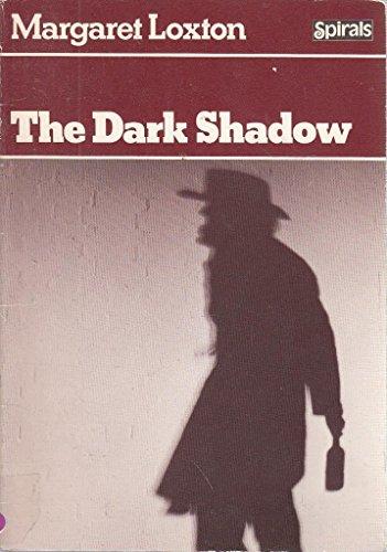 9780091448912: The Dark Shadow (Spirals)