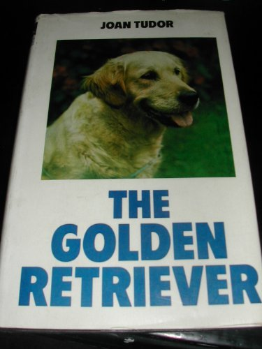Golden Retriever (Popular dogs' breed series): Tudor, Joan