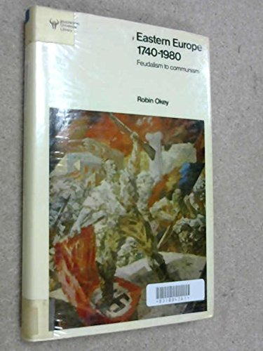 9780091450007: Eastern Europe, 1740-1980: Feudalism to Communism (Hutchinson university library)