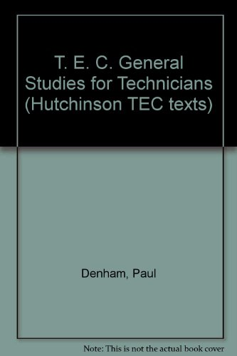 T. E. C. General Studies for Technicians (9780091450618) by Paul Denham; H. Bamforth; J. Derbyshire