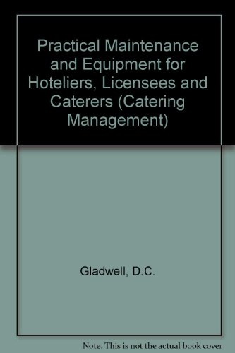 9780091451219: Practical Maintenance and Equipment for Hoteliers, Licensees and Caterers (Catering Management)