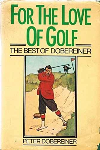 9780091451509: For the Love of Golf: Best of Dobereiner