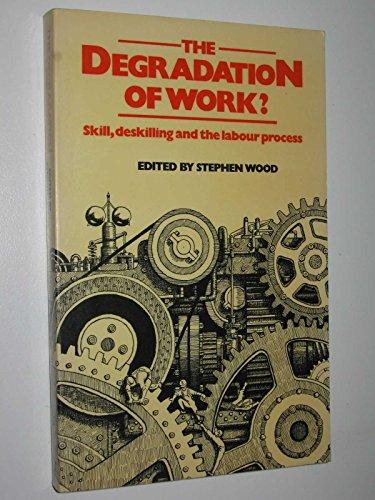 9780091454012: Degradation of Work: Skill, Deskilling and the Braverman Debate
