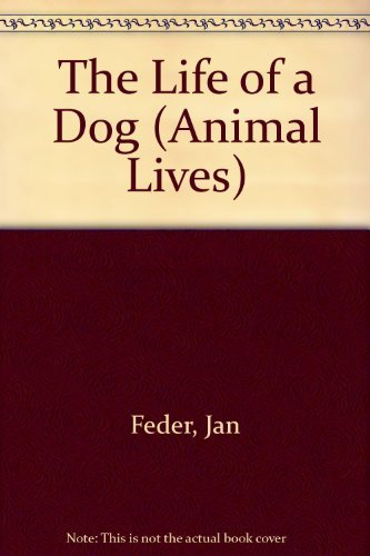9780091454203: The Life of A Dog (Animal Lives)