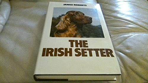 9780091455101: The Irish Setter (Popular Dogs' Breed)