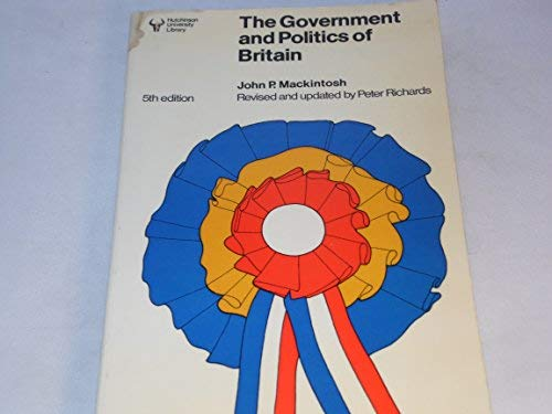 9780091455316: The government and politics of Britain