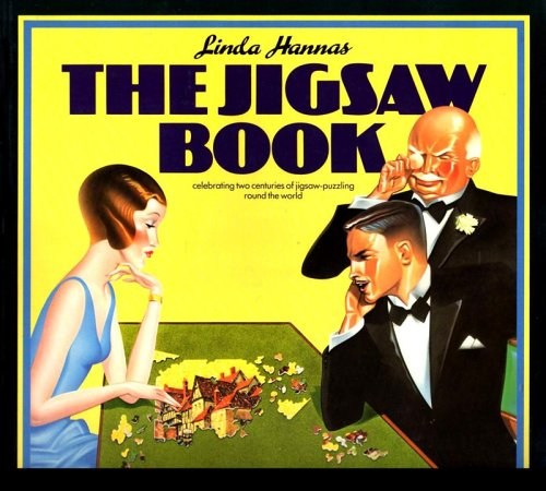 9780091455415: The Jigsaw Book: Celebrating two centuries of jigsaw-puzzling round the world.
