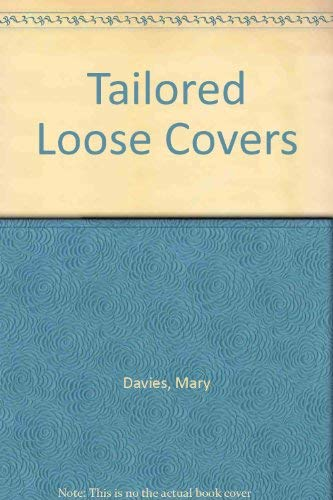 9780091456610: Tailored Loose Covers