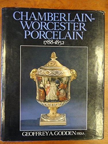 Chamberlain-Worcester Porcelain, 1788-1852: Godden, Geoffrey A.