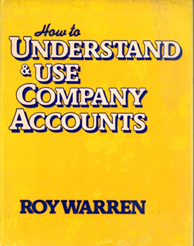 9780091458904: How to Understand and Use Company Accounts
