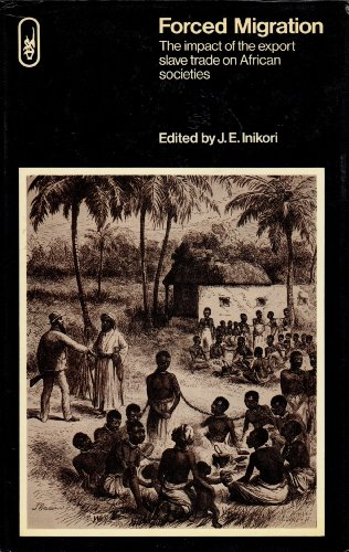 9780091459000: Forced migration: The impact of the export slave trade on African societies (Hutchinson university library)