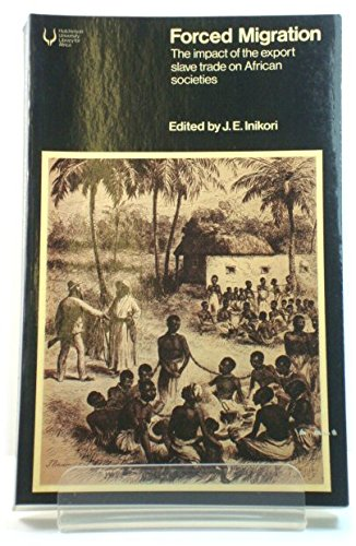 9780091459017: Forced Migration: Impact of the Export Slave Trade on African Societies (Hutchinson university library)