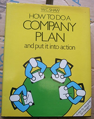9780091459802: How to Do a Company Plan and Put It into Action: A Step by Step Guide for Managers