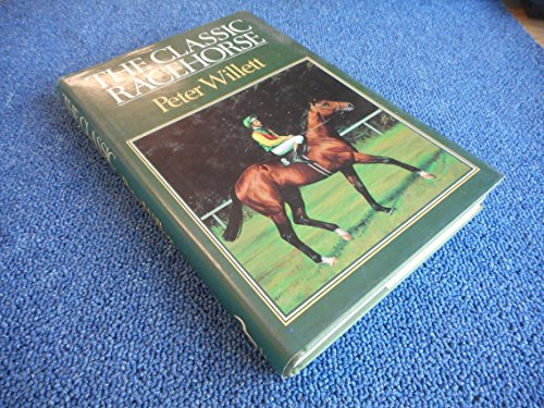 9780091461102: The Classic Racehorse