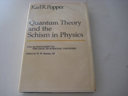 """9780091461706: Quantum Theory and the Schism in Physics: From the """"Postscript to the Logic of Scientific Discovery"""" (University Library)"""