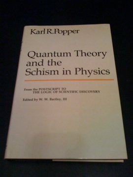 "9780091461706: Quantum Theory and the Schism in Physics: From the ""Postscript to the Logic of Scientific Discovery"" (University Library)"
