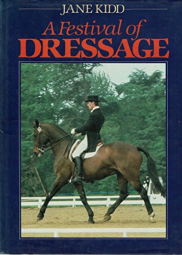 9780091461904: A FESTIVAL OF DRESSAGE