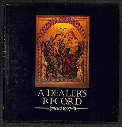 9780091462000: A Dealer's Record: Agnew's 1967-81