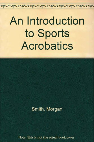 9780091462307: An Introduction to Sports Acrobatics