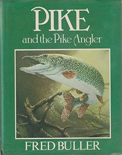 9780091462604: Pike and the Pike Angler