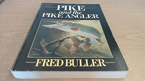 9780091462611: Pike and the Pike Angler