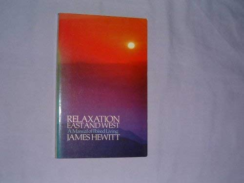 9780091462819: Relaxation east and west : a manual of poised living