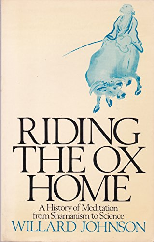 9780091462918: Riding the Ox Home: History of Meditation from Shamanism to Science