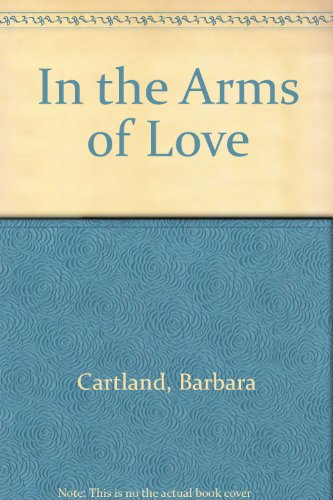 9780091464103: In the Arms of Love