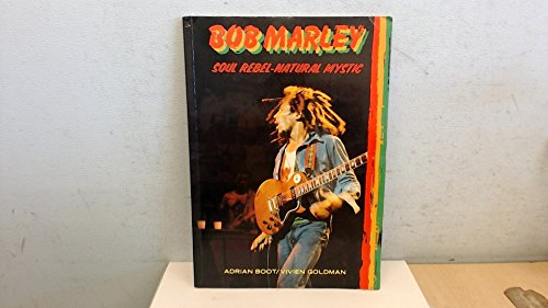 9780091464813: Bob Marley: Soul Rebel - Natural Mystic