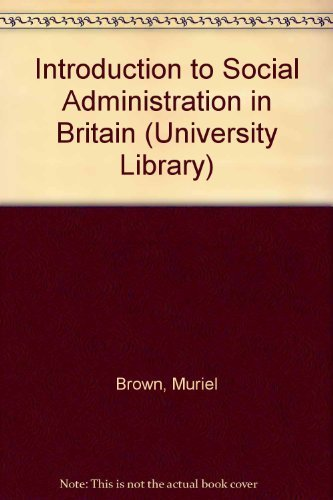 9780091466619: Introduction to Social Administration in Britain (University Library)