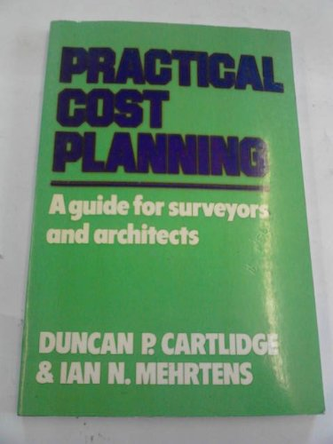 9780091468415: Practical Cost Planning: Guide for Surveyors