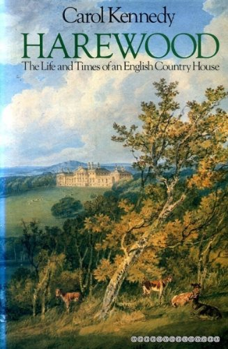 Harewood: The Life and Times of an English Country House: Carol Kennedy