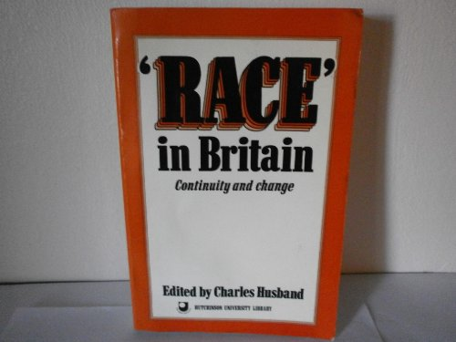 9780091469115: Race in Britain: Continuity and Change (Hutchinson university library)