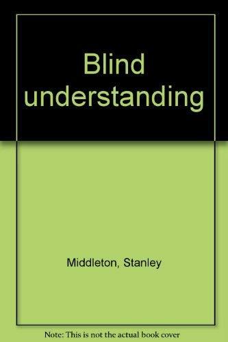 9780091469900: Blind understanding