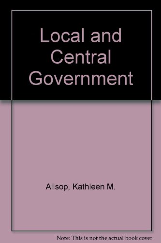 9780091470111: Local and Central Government