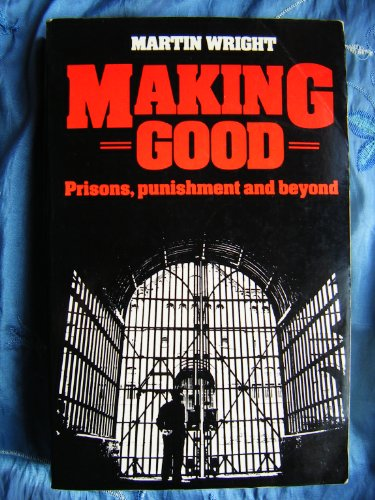 9780091472214: Making Good: Prisons, Punishment and Beyond