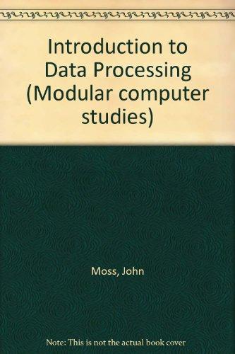 9780091472610: Introduction to Data Processing (Modular computer studies)